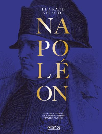 Le Grand Atlas de Napoléon édition anniversaire 250 ans