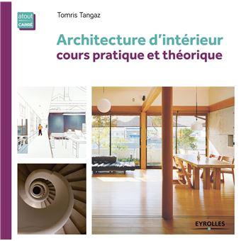 Architecture d\'intérieur cours pratique et théorique - broché ...