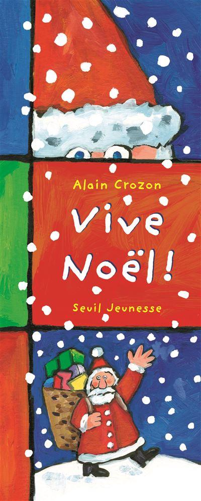 vive noel Vive Noël!   cartonné   Alain Crozon   Achat Livre | fnac vive noel