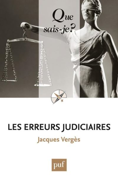 Les erreurs judiciaires - « Que sais-je ? » n° 3656 - 9782130731146 - 6,49 €