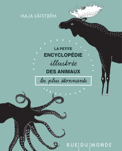 Petite encyclopédie illustrée des animaux les plus étonnants