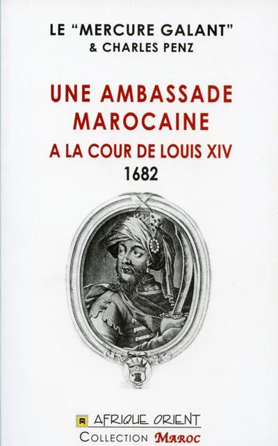 Une ambassade marocaine à la cour de Louis XIV : 1682