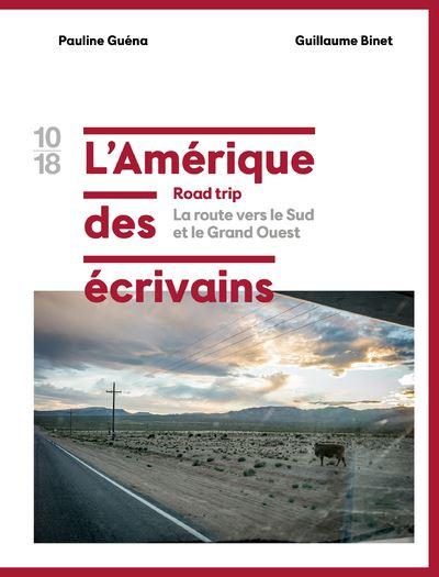 L'Amérique des écrivains Road trip - tome 2 La route vers le Sud et le Grand Ouest