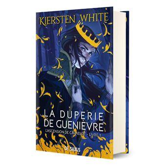 La duperie de Guenièvre - livre 1 L'ascension de Camelot (Relié)