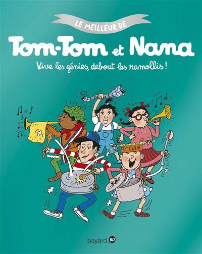 Vive les génies, debout les endormis ! - Le meilleur de Tom-Tom et Nana