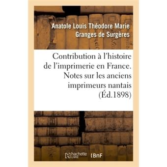 Contribution a l'histoire de l'imprimerie en france. notes s