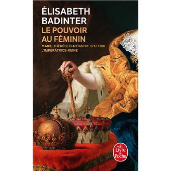 elisabeth badinter le pouvoir au féminin