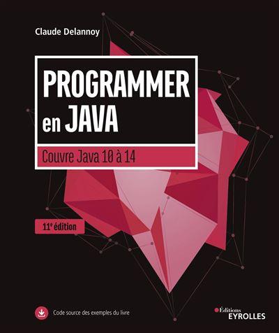 Programmer en Java - Couvre Java 10 à Java 14