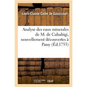 Analyse des eaux minerales de M. de Calsabigi, nouvellement découvertes à Passy