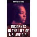 incidents in the life of a slave girl jacobs harriet martin dawn lundy evers williams myrlie
