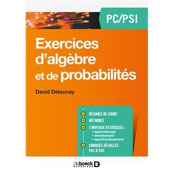 Exercices d'algèbre et de probabilités PC-PSI - broché ...