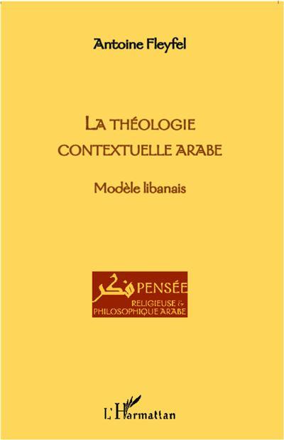 La theologie contextuelle arabe modele libanais