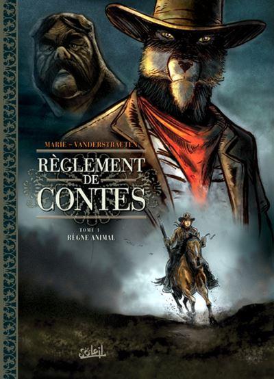 Règlement de Contes * Tome 1 - Règne Animal