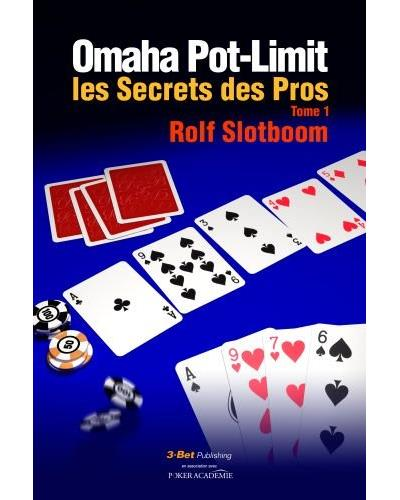 Omaha Pot-Limit : les secrets des pros