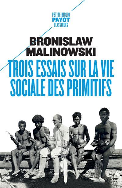 Trois essais sur la vie sociale des peuples primitifs - Bronislaw Malinowski (2020)