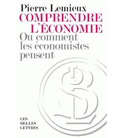 Comprendre l'économie ou comment les économistes pensent