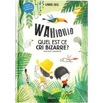 Wahiohio Quel est ce cri bizarre ?