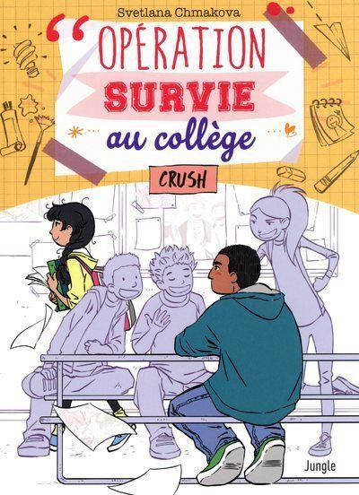 Opération survie au collège - tome 3 Crush