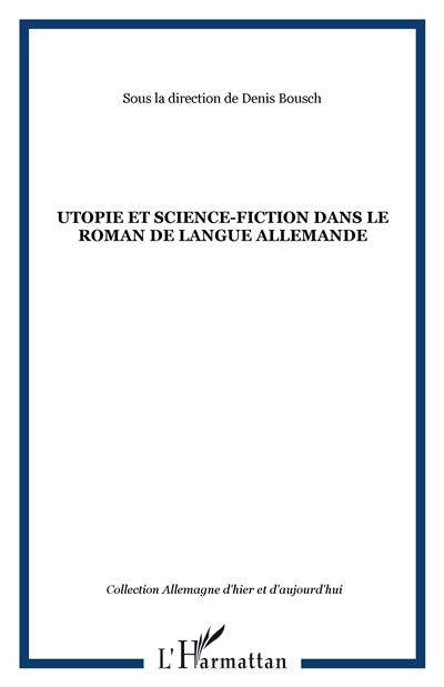 Utopie et science fiction dans le roman de langue allemande
