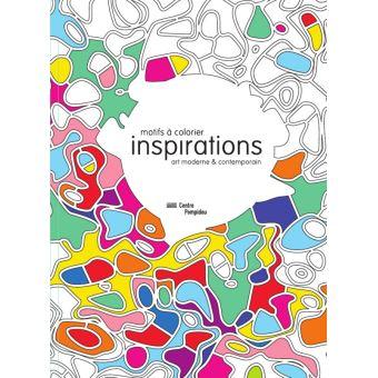 Inspirations Coloriage Pour Adultes Motifs A Colorier Art Moderne Contemporain Broche Collectif Achat Livre Fnac