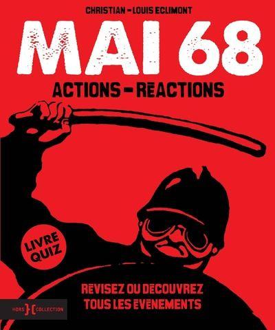 Mai 68, actions et réactions - Hors Collection