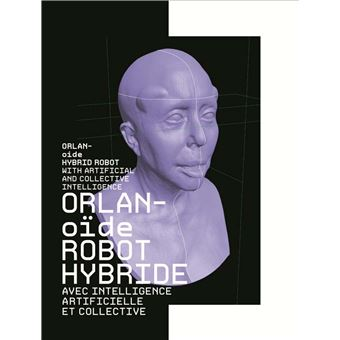 Orlan en robot hybride avec intelligence artificielle et collective