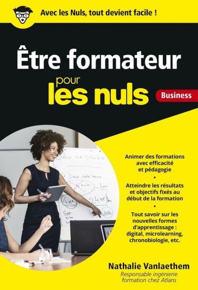 Être formateur pour les Nuls Business - 9782412047552 - 8,99 €