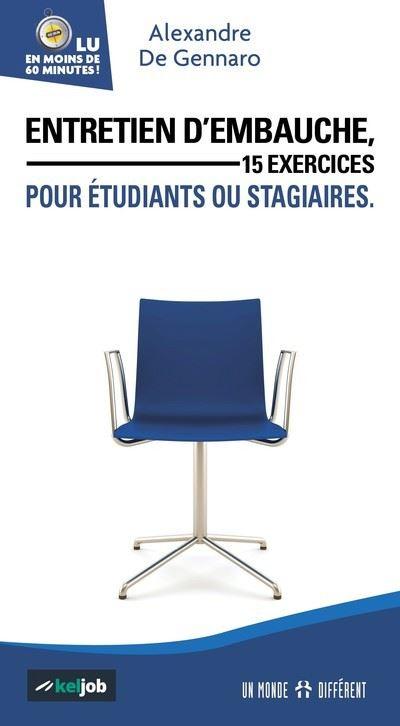 Entretien d'embauche, 15 exercices pour étudiants ou stagiaires