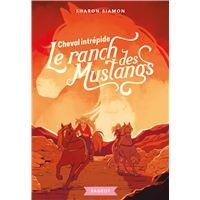Cheval intrépide (Le ranch des Mustangs)