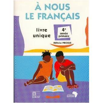 A Nous Le Francais 4e Ane Primaire Livre Unique