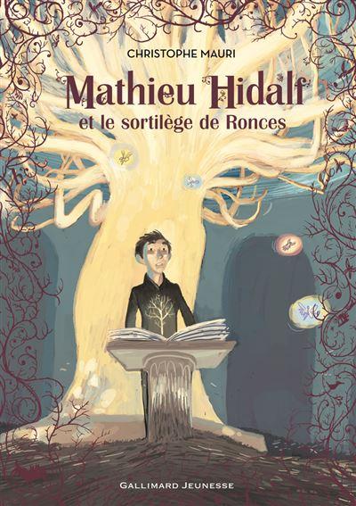 Mathieu Hidalf, 3 : Mathieu Hidalf et le sortilège de Ronces
