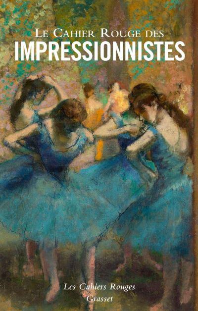 Le Cahier Rouge des impressionnistes - Anthologie réalisée et présentée par Jules Colmart - 9782246819998 - 8,99 €