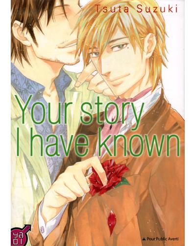 Your story I have known