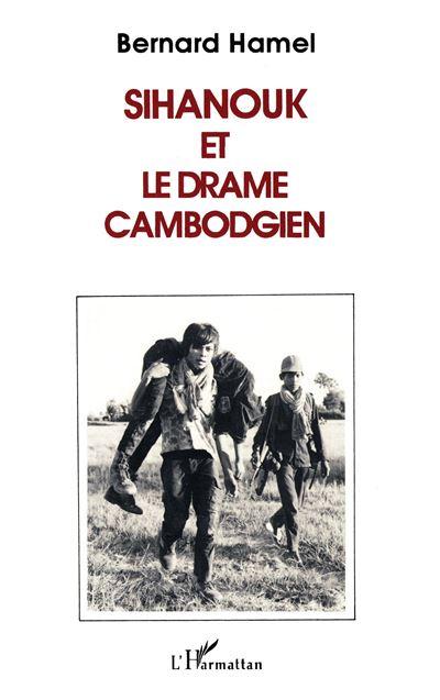 Sihanouk et le drame cambodgien