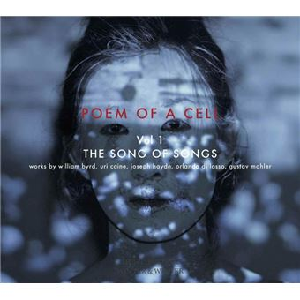 POEM OF A CELL VOL 1 SONG OF SONGS
