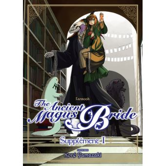 The ancient magus brideThe Ancient Magus Bride - Supplément 1