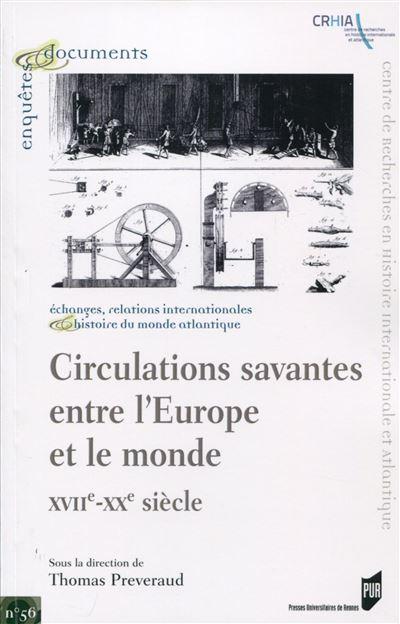 Circulations savantes entre l europe et le monde xviie xxe siecles
