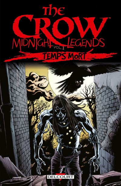 The Crow - Midnight Legends T2 - Temps mort