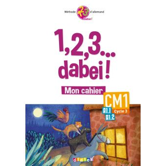 1,2,3...dabei ! A1.1 A1.2 CM1 Cycle 3 Cahier d'activités Workbook