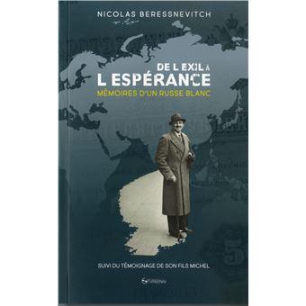 De l'exil a l'esperance memoires d'un russe blanc suivi du t