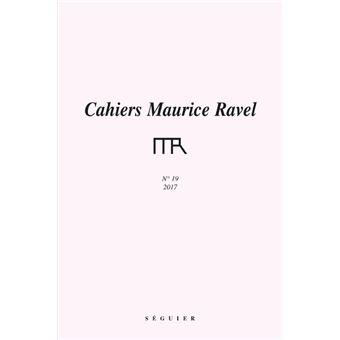 Cahiers maurice ravel n°19 - 2017
