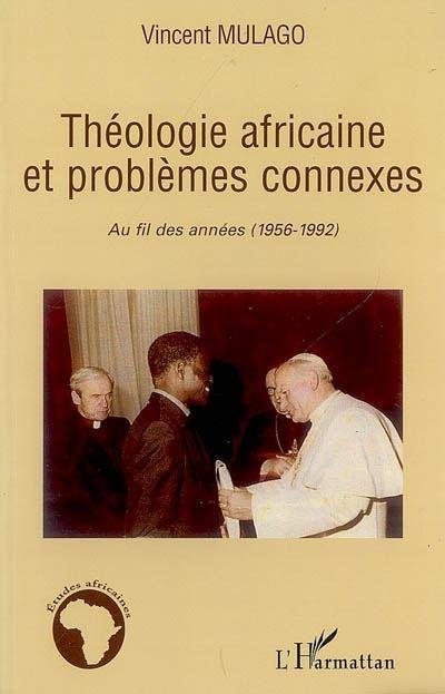 Théologie africaine et problèmes connexes au fil des années