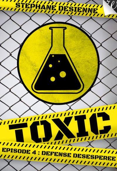 Toxic Tome 4 - Défense Désespérée - De Desienne Stéphane