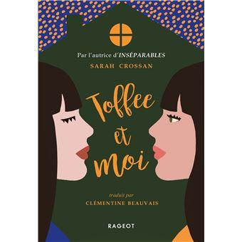 Toffee et moi - Dernier livre de Sarah Crossan - Précommande ...