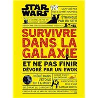 Survivre dans la galaxie Star Wars