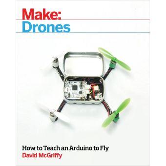 Teach an Arduino to Fly Make Drones