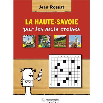 La Haute-Savoie par les mots croisés - Jean Rossat