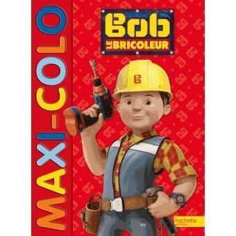 Bob le bricoleur bob le bricoleur maxi colo - Paroles bob le bricoleur ...