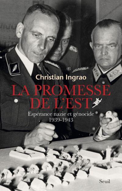 La promesse de l'Est. Espérance nazie et génocide (1939-1943) - Espérance nazie et génocide (1939-1943) - 9782021332971 - 16,99 €