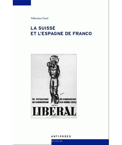 La Suisse et l'Espagne de Franco